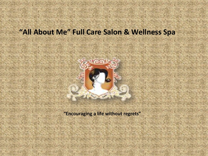 "Copy of Copy of ""All About Me"" Full Care Salon & Wellness Spa"