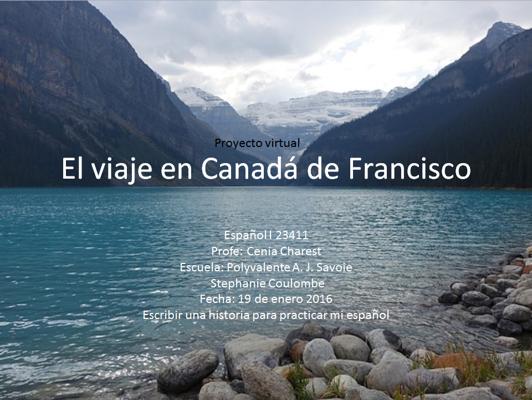 el viaje en canada de francisco