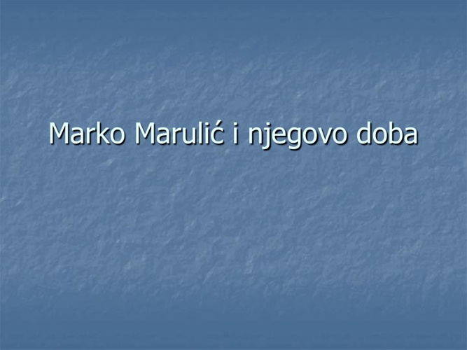 Marko Marulić i njegovo doba