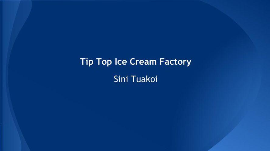 Tip Top Ice Cream Factory 24-3-15