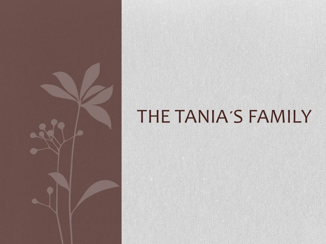 The Tania´s family