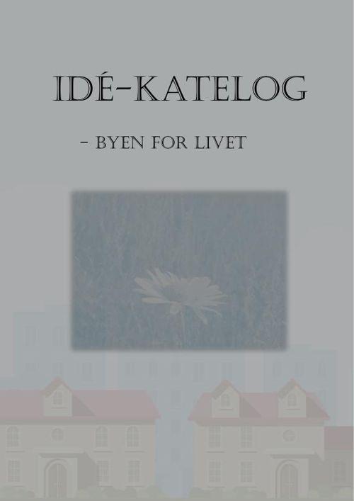 Idé-katelog - Byen for livet
