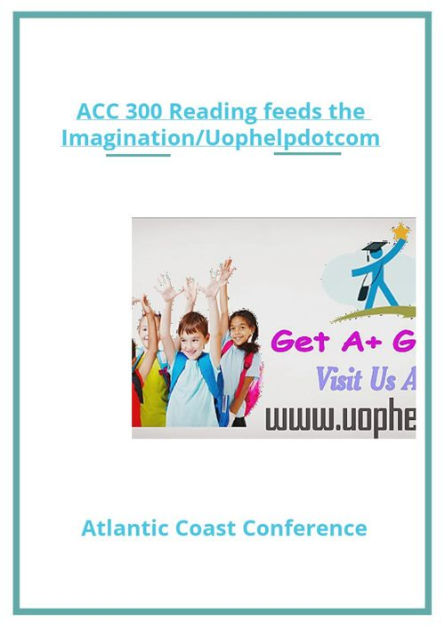 ACC 300 Reading feeds the Imagination/Uophelpdotcom