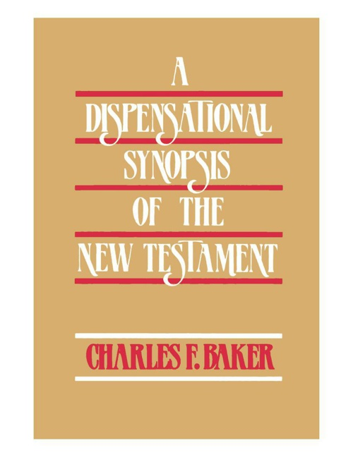 A Dispensational Synopsis of the New Testament by Charles Baker