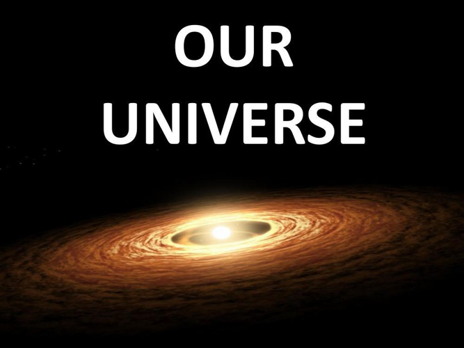 Our universe - by Archita Surti
