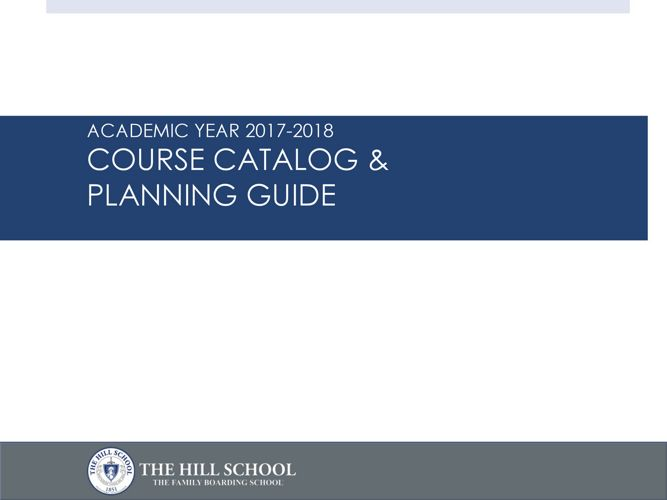 The Hill School Course Catalog and Planning Guide 2017-18