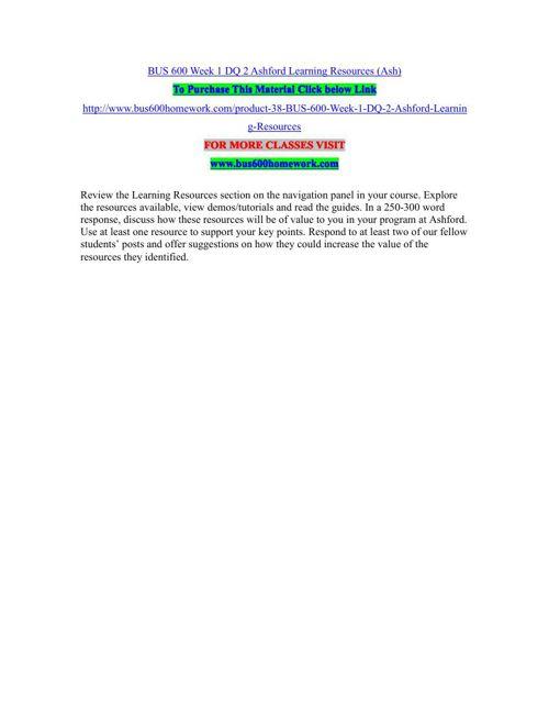 BUS 600 Week 1 DQ 2 Ashford Learning Resources (Ash)