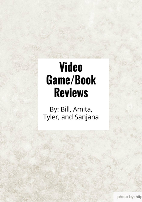 Video Game/Book Reviews