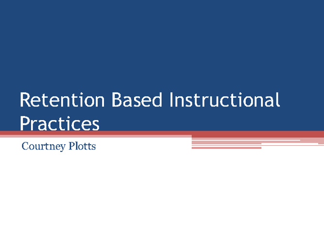 Retention Based Instructional Practices Powerpoint