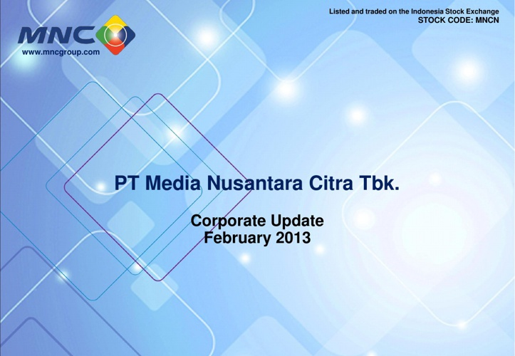 MNC Corporate Update Feb.2013