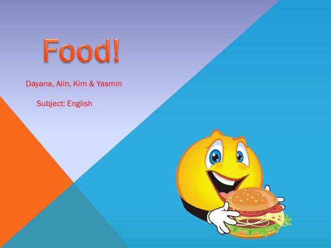 Food - Dayana Kim Alin and Yasmin