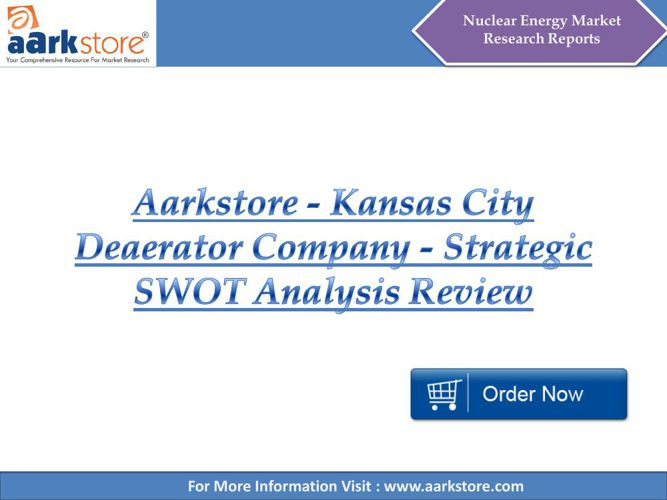 Aarkstore - Kansas City Deaerator Company - Strategic SWOT Analy