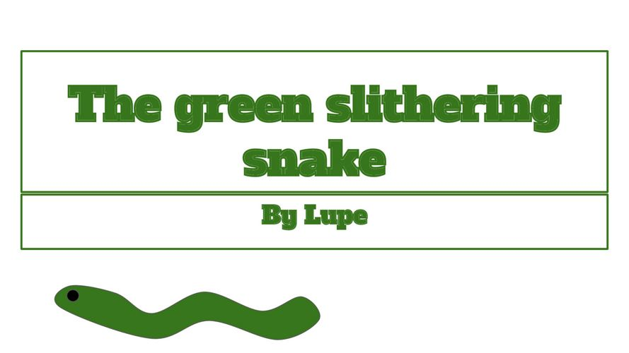 The green slithering snake