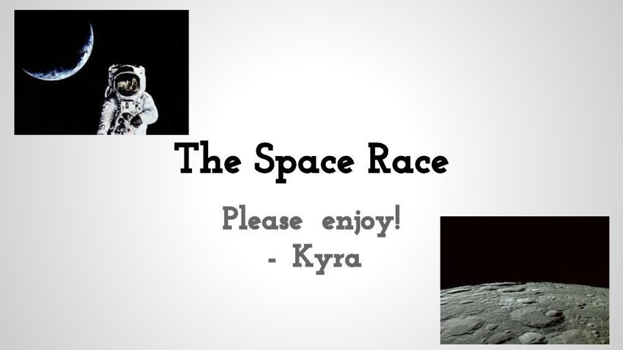 Kyra- The Space race