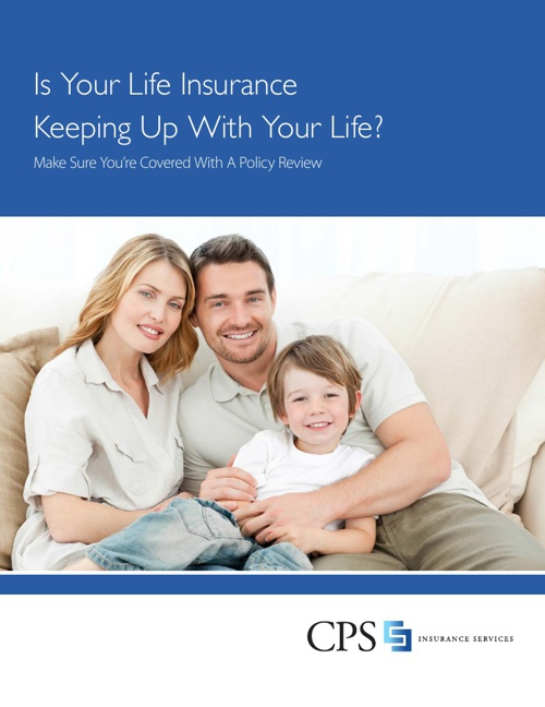 Copy of Is Your Life Insurance Keeping Up With Your Life?