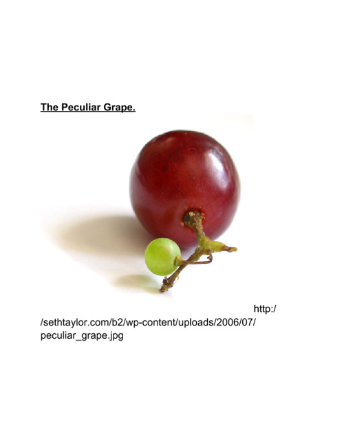 The Peculiar Grape