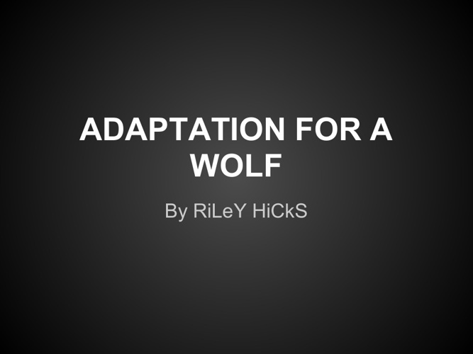WOLF ADAPTATION
