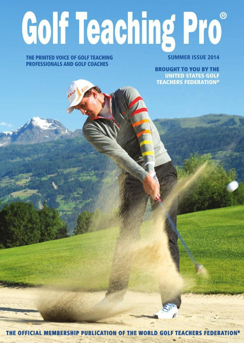 Golf Teach Pro® Magazine - Summer 2014
