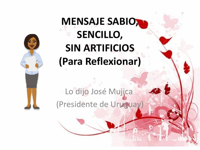 MENSAJE SABIO, SENCILLO, SIN ARTIFICIOS (-1