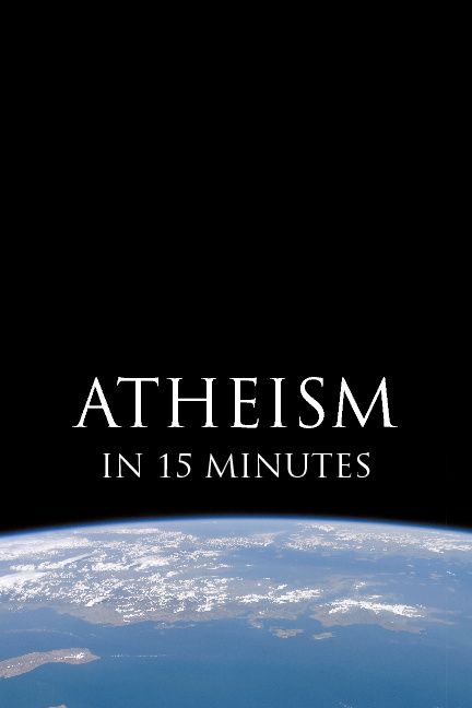 Atheism In 15 Minutes