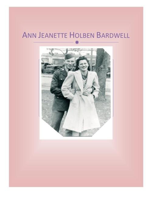 Ann Jeanette Holben Bardwell Memoirs
