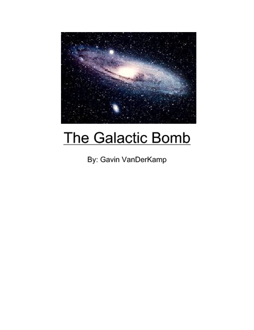 The Galactic Bomb