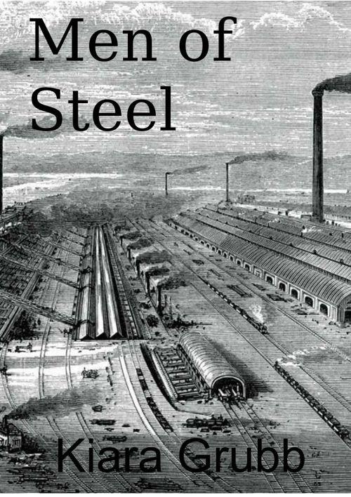 Men of Steel History project Kiara.G