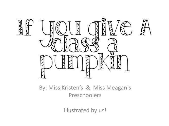 If you give A class a pumpkin