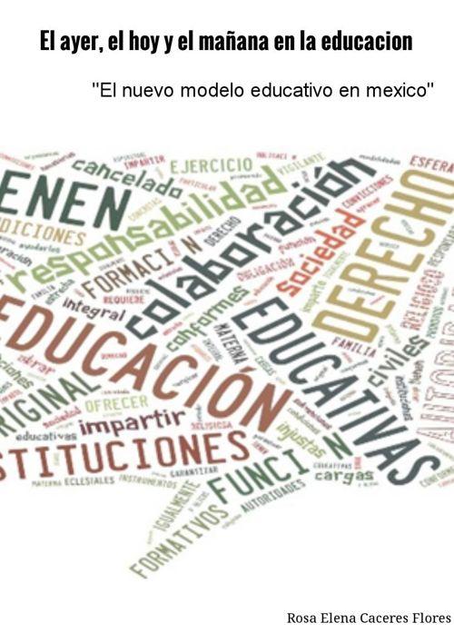 EL AYER, EL HOY Y EL MAÑANA EN LA EDUCACION