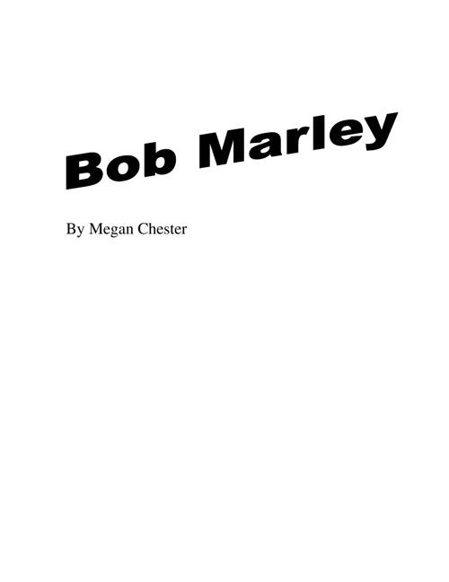 Megan Chester: Bob Marley