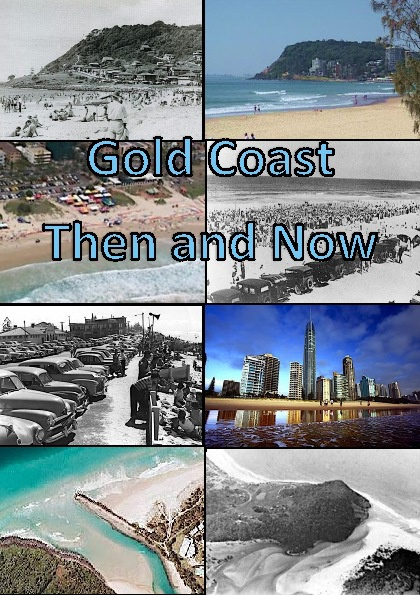 Gold Coast - then and now (Kirsty Barker)