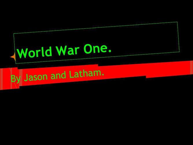 World war one by Latham and Jason.