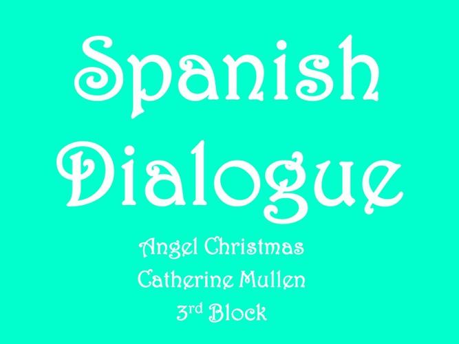 Mi Primera Conversacion- Angel Christmas & Catherine Mullen