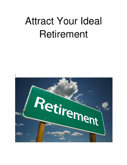 Attract Your Ideal Retirement