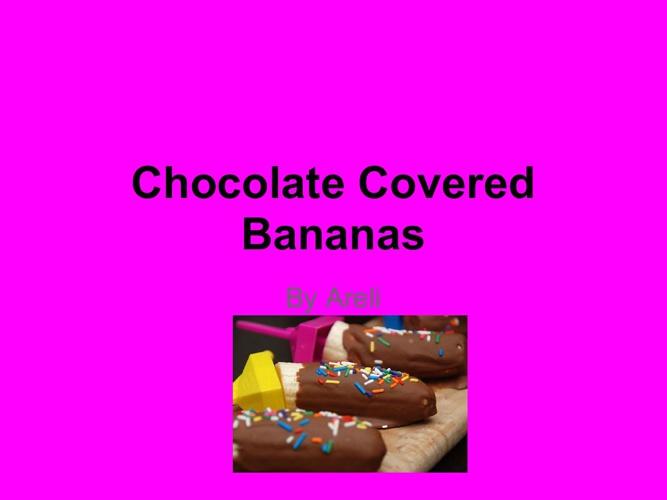 Chocolate Covered Bananas