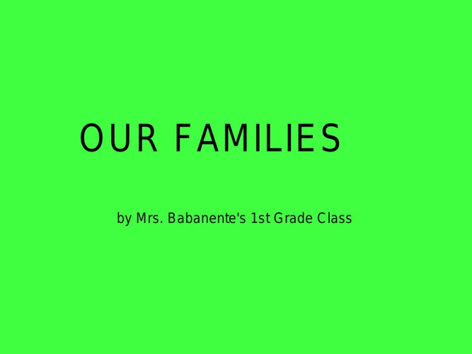 Our Families by Mrs. Barbanente's 1st Grade Class