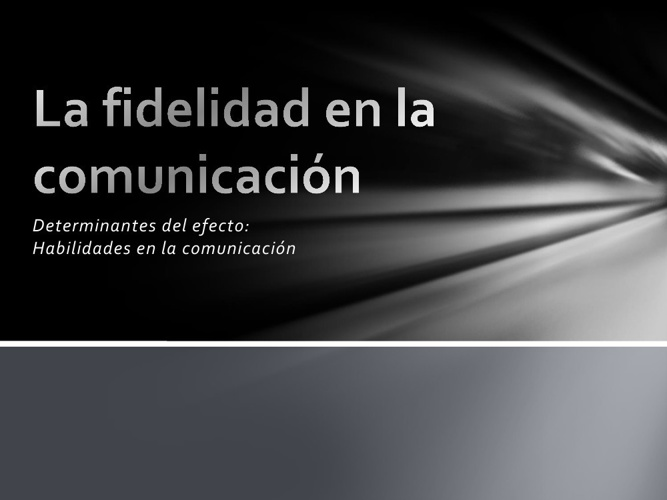 La fidelidad en la comunicación