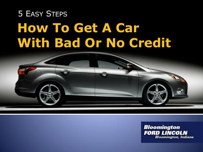How to Get a Car with Bad or No Credit