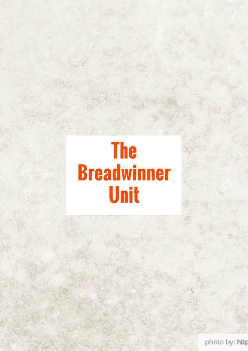 The Breadwinner Unit