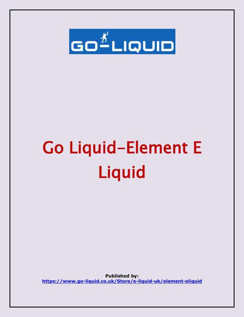 Go Liquid-Element E Liquid