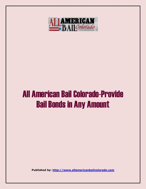 All American Bail Colorado-Provide Bail Bonds In Any Amount