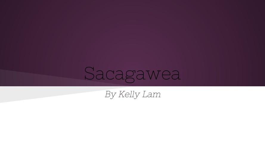 Sacagawea By Kelly Lam