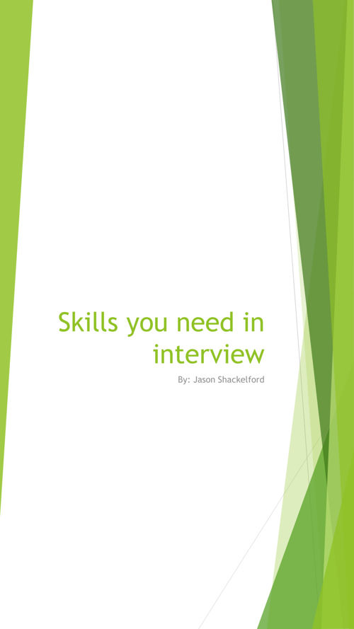 Skills you need in interview