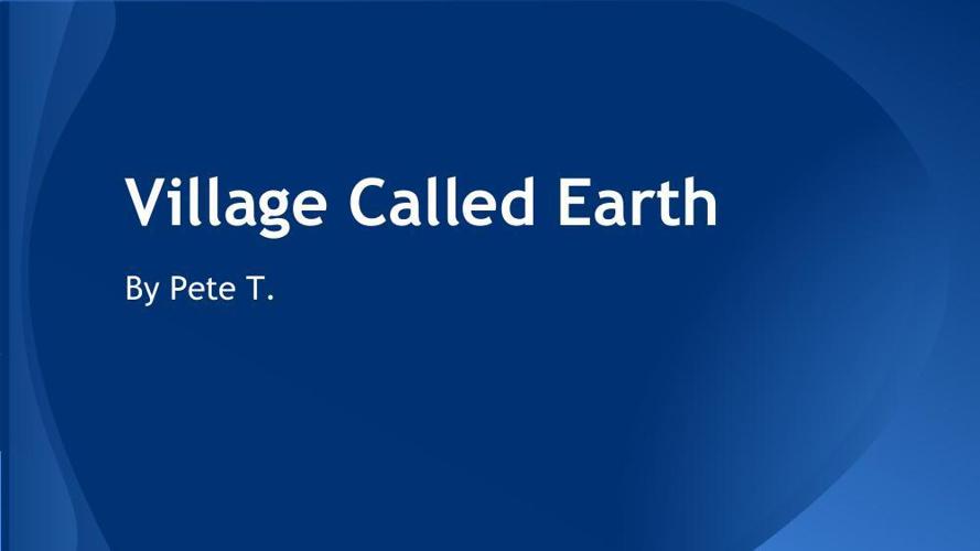 Village Call Earth