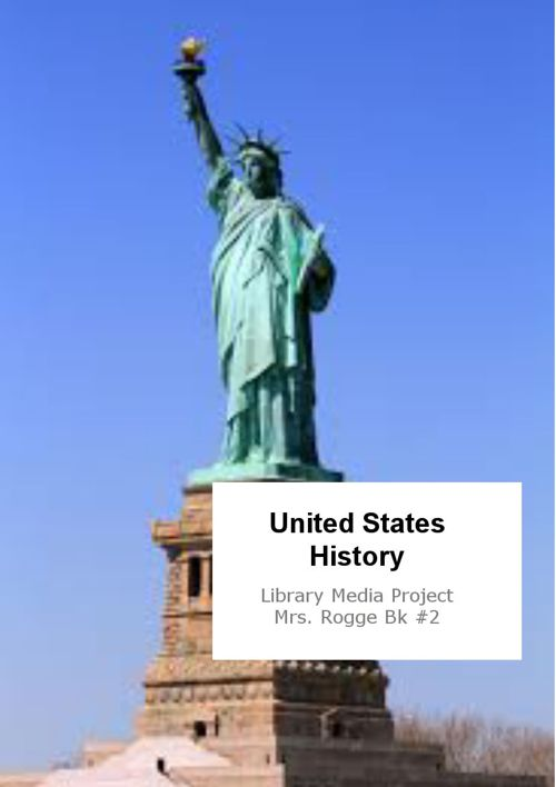 United States History Project Mrs. Rogge #2