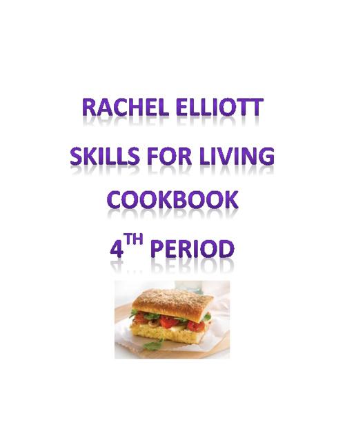 Rachel Elliott - Skills For Living Cookbook - 4th Period