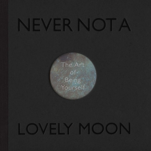 Never Not a Lovely Moon