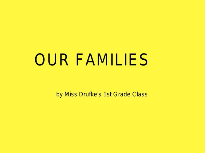Our Families by Miss Drufke's 1st Grade Class - Book 1