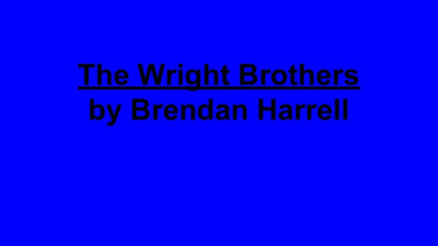 Bren's report on the wright brothers