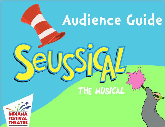 IU Theatre's SEUSSICAL, the musical AUDIENCE GUIDE